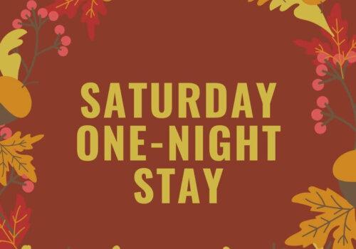 Saturday One-Night Stay